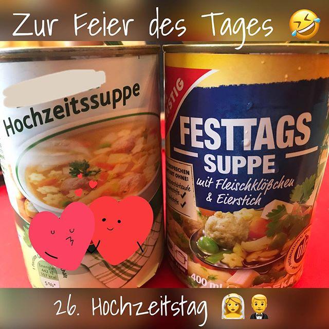 26. Hochzeitstag ️ #Hochzeitstag #liebe #leben #lachen #streiten #mussauchmalsein #suppe #ausderdose